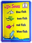 Click here to enlarge image and see more about item 0513200633: ONE FISH TWO FISH RED FISH BLUE FISH by Seuss