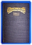 WHEN DAY IS DONE BY EDGAR A GUEST HARDCOVER POETRY BOOK