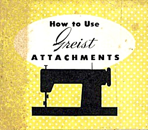 Greist sewing machine attachments manual (Image1)