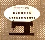 Click here to enlarge image and see more about item smm320pdf: DOWNLOAD / PDF Kenmore by Sears sewing machine attachments manual (smm320pdf)