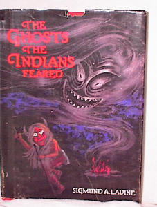 GHOSTS THE INDIANS FEARED BY SIGMUND LAVINE (Image1)