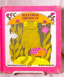 BULLFROG GROWS UP~DAUER~BARTON~1976 (Image1)