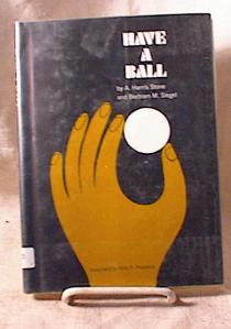 HAVE A BALL~STONE & SIEGEL~1969~HC/DJ/1ST ? (Image1)