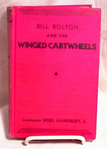 Bill Bolton - Winged Cartwheels - Hc - 1933