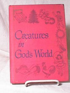 Creatures In Gods World - Catholic Reader - 1959
