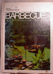 GOURMET INTERNATIONAL BARBECUE~HC~1ST ED~1971