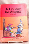 Click here to enlarge image and see more about item 3098: A HOLIDAY FOR AUGUST~bee lewi~HC~1978