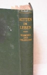 Click here to enlarge image and see more about item 3219: MITTEN IM LEBEN~GERMAN LITERATURE ~1928