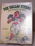 Click here to enlarge image and see more about item 3275: DALLAS TITANS GET READY FOR BED~1ST~1986~KUSK