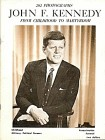 John F. Kennedy From Childhood To Martyrdom
