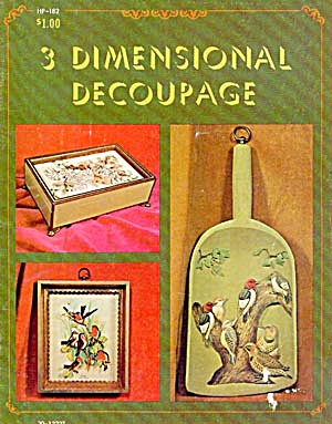 3 Dimensional Decoupage
