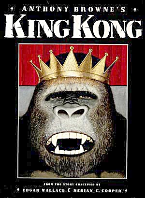 Anthony Browne's King Kong
