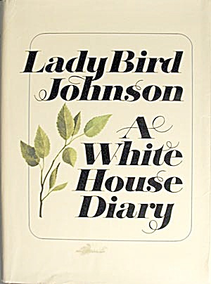 A White House Diary, Lady Bird Johnson (Image1)