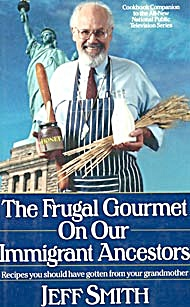 The Frugal Gourmet On Our Immigrant Ancestors (Image1)