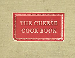 The Cheese Cook Book By Mary Dahnke