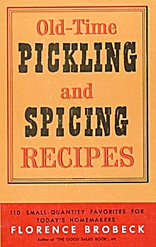 Vintage Old-time Pickling And Spicing Recipes