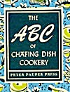 The Abc Of Chafing Dish Cookery