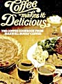 Coffee Makes It Delicious Cookbook
