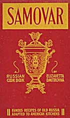 Samovar A Russian Cookbook Famous Recipes Of Old Russia