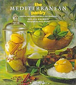 The Mediterranean Pantry: Creating & Using Condiments & (Image1)