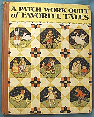Vintage Child Book A Patch-work Quilt Of Favorite Tales