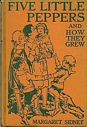 Five Little Peppers & How They Grew 1909