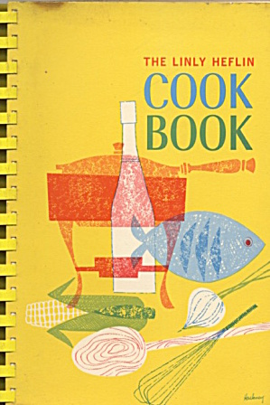 The Linly Heflin Cook Book
