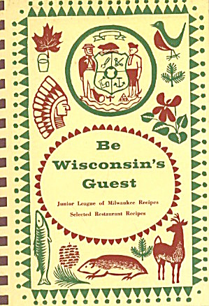 Be Wisconsin's Guest Junior League Of Milwaukee Recipes