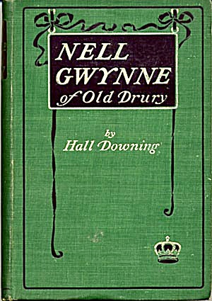 Nell Gwynne Of Old Drury; Our Lady Of Laughter