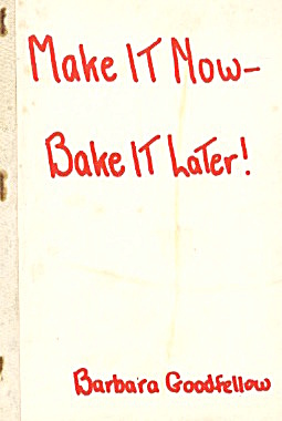 Make It Now-bake It Later