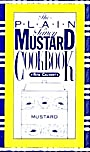 The Plain And Fancy Mustard Cookbook