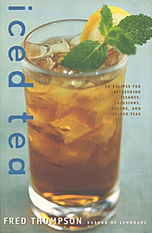 Iced Tea 50 Recipes For Refreshing