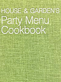 House And Garden's Party Menu Cookbook
