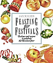 Feasting for Festivals:Customs & Recipes to Celebrate  (Image1)