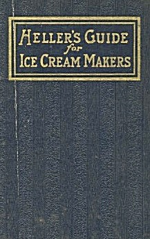 Heller's Guide For Ice-cream Makers & Recipes