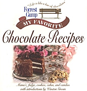 Forrest Gump My Favorite Chocolate Recipes
