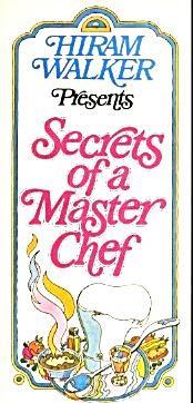 Hiram Walker Presents Secrets Of A Master Chef (Image1)
