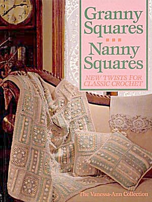 Granny Squares-Nanny Squares: New Twists for Classic (Image1)