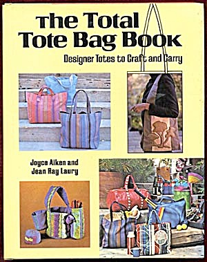 The Total Tote Bag Book/Designer Totes to Craft & Carry (Image1)
