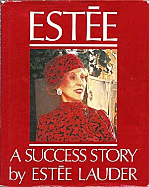 Estee A Success Story Of Estee Lauder