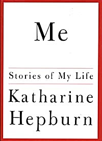 Me: Stories of My Life Katharine Hepburn (Image1)