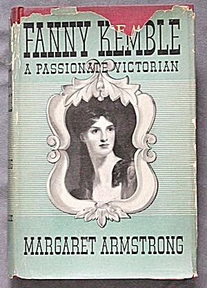 Fanny Kemble A Passionate Victorian