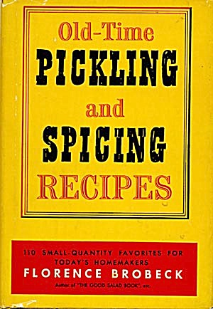 Old-time Pickling And Spicing Recipes