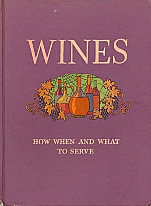 Wines How When And What To Serve