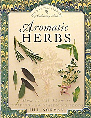 Aromatic Herbs How to Use Them in Cooking and Seasoning (Image1)