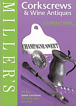 Millers Corkscrews & Wine Antiques, A Collector's Guide (Image1)