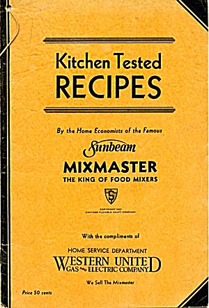 Kitchen Tested Recipes By Sunbeam Mixmaster 1932