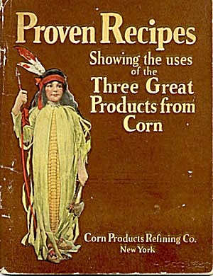 Proven Recipes Showing Uses Great Products From Corn	 (Image1)