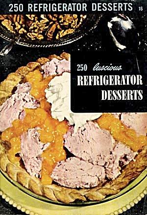 250 Refrigerator Desserts (Image1)