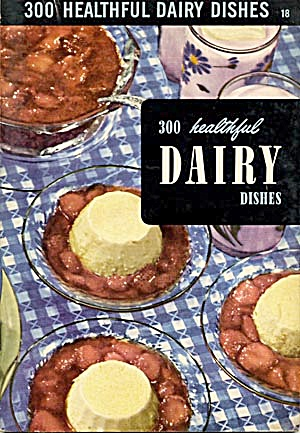 300 Healthful Dairy Dishes (Image1)